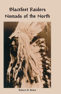 The Blackfeet Raiders Nomads of the North