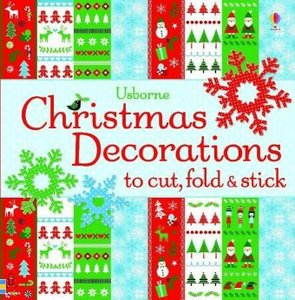 Christmas Decorations to Cut, Fold and Stick