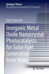 Inorganic Metal Oxide Nanocrystal Photocatalysts for Solar Fuel
