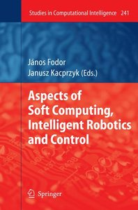 Aspects of Soft Computing, Intelligent Robotics and Control