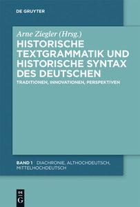 Historische Textgrammatik und Historische Syntax des Deutschen.
