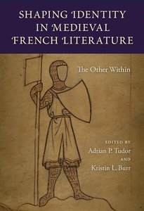 Shaping Identity in Medieval French Literature: The Other Within