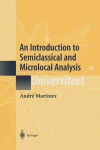 An Introduction to Semiclassical and Microlocal Analysis