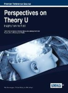 Perspectives on Theory U: Insights from the Field