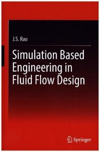 Simulation Based Engineering in Fluid Flow Design