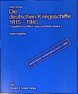 Die deutschen Kriegsschiffe 1815 - 1945. Gesamtregister