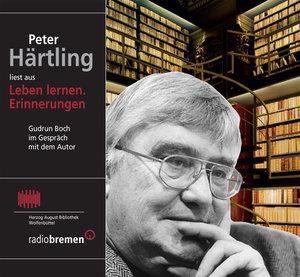 """Peter Härtling liest aus """"Leben lernen. Erinnerungen"""". CD"""