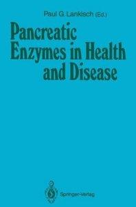Pancreatic Enzymes in Health and Disease