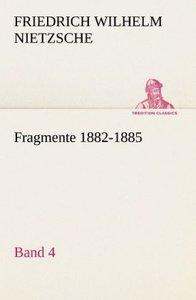 Fragmente 1882-1885, Band 4