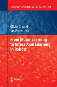 From Motor Learning to Interaction Learning in Robots