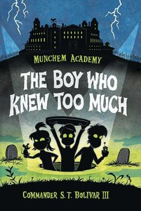 Munchem Academy 01. The Boy Who Knew Too Much