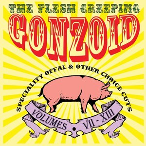 The Flesh Creeping Gonzoid: Speciality Offal