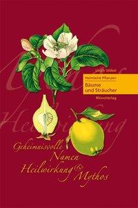 Heimische Pflanzen 03. Geheimnisvolle Namen, Heilwirkung und Myt