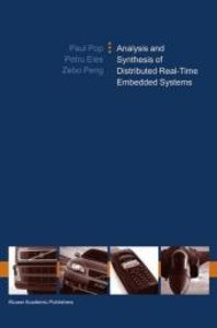 Analysis and Synthesis of Distributed Real-Time Embedded Systems