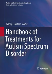 Handbook of Treatments for Autism Spectrum Disorder