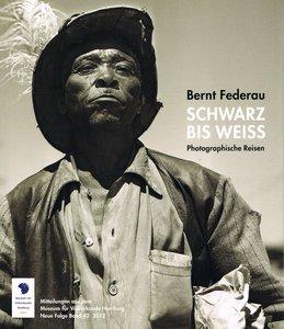 Bernt Federau - Schwarz bis Weiss