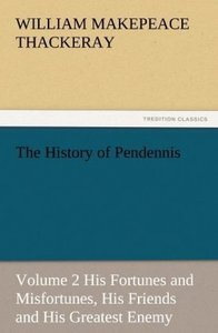 The History of Pendennis, Volume 2 His Fortunes and Misfortunes,