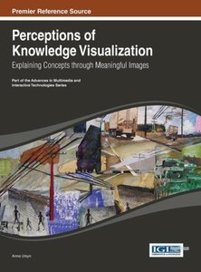 Perceptions of Knowledge Visualization: Explaining Concepts Thro