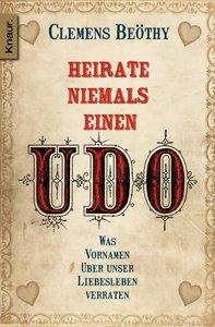Heirate niemals einen Udo
