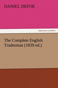 The Complete English Tradesman (1839 ed.)