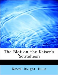 The Blot on the Kaiser's 'Scutcheon