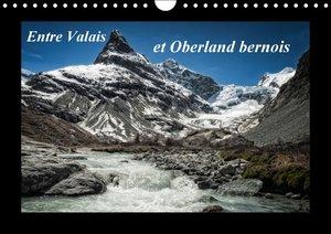 Entre Valais et Oberland bernois (Calendrier mural 2015 DIN A4 h