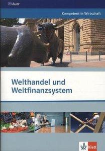 Kompetent in Wirtschaft. Welthandel und Weltfinanzsystem