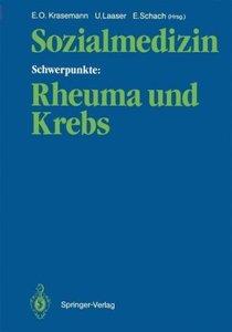 Sozialmedizin Schwerpunkte: Rheuma und Krebs