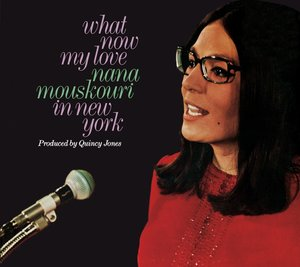 What Now My Love: Nana Mouskouri In New York+Nan
