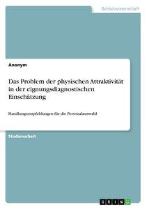 Das Problem der physischen Attraktivität in der eignungsdiagnost