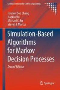 Simulation-Based Algorithms for Markov Decision Processes