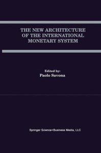 The New Architecture of the International Monetary System