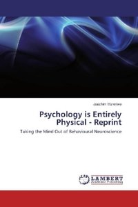 Psychology is Entirely Physical - Reprint