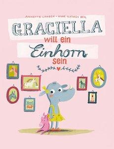 Graciella will ein Einhorn sein