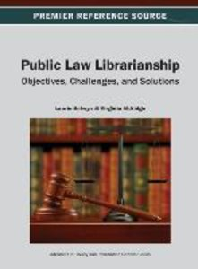 Public Law Librarianship: Objectives, Challenges, and Solutions