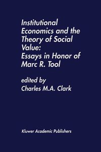 Institutional Economics and the Theory of Social Value: Essays i