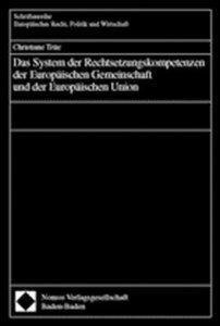 Das System der Rechtsetzungskompetenzen der Europäischen Gemeins