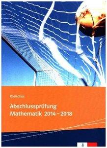 Realschule Abschlussprüfung Mathematik 2014 - 2018
