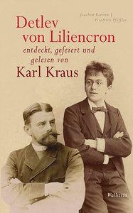 Detlev von Liliencron entdeckt, gefeiert und gelesen von Karl Kr