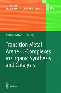 Transition Metal Arene p-Complexes in Organic Synthesis and Cata