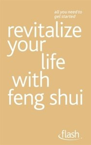 Revitalize Your Life with Feng Shui
