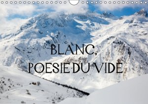 BLANC, POESIE DU VIDE (Calendrier mural 2015 DIN A4 horizontal)