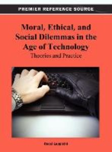 Moral, Ethical, and Social Dilemmas in the Age of Technology: Th