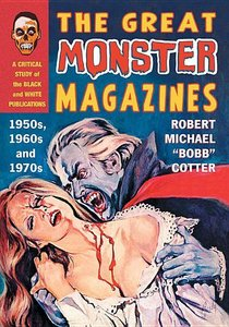 The Great Monster Magazines: A Critical Study of the Black and W
