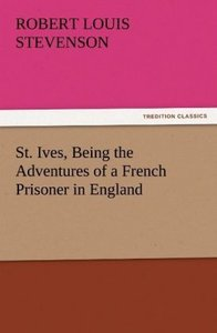 St. Ives, Being the Adventures of a French Prisoner in England