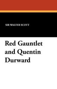 Red Gauntlet and Quentin Durward