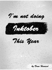 I\'m Not Doing Inktober This Year