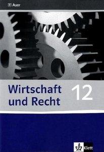 Wirtschaft und Recht / Lösungsband 12. Klasse