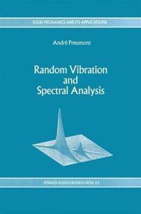 Random Vibration and Spectral Analysis/Vibrations aléatoires et