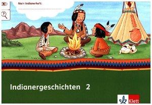 Mein Indianerheft. Indianer-Geschichten. Arbeitsheft 2. Schuljah